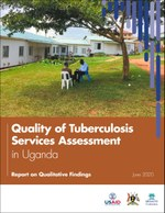 Quality of Tuberculosis Services Assessment in Uganda: Report on Qualitative Findings