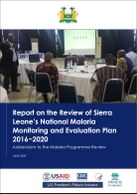 Report on the Review of Sierra Leone's National Malaria Monitoring and Evaluation Plan 2016–2020: Addendum to the Malaria Programme Review