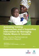 Assessing Training Approaches and a Supportive Intervention for Managing Febrile Illness in Tanzania – Tibu Homa Performance Evaluation Report