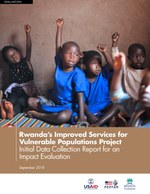 Rwanda's Improved Services for Vulnerable Populations Project: Initial Data Collection Report for an Impact Evaluation