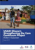 USAID Ghana's Strengthening the Care Continuum Project: Midterm Assessment