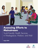 Assessing Efforts to Mainstream Youth-Friendly Health Services in Madagascar, Malawi, and Mali
