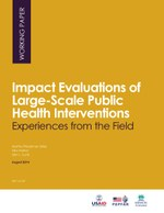 Impact Evaluations of Large-Scale Public Health Interventions: Experiences from the Field