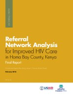 Referral Network Analysis for Improved HIV Care in Homa Bay County, Kenya: Final Report