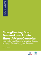 Strengthening Data Demand and Use in Three African Countries: Lessons Learned from the Associate Awards in Kenya, South Africa, and Tanzania