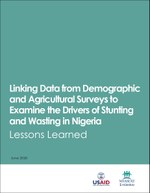 Linking Data from Demographic and Agricultural Surveys to Examine the Drivers of Stunting and Wasting in Nigeria: Lessons Learned