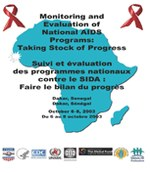 Monitoring and Evaluation of National AIDS Programs: Taking Stock of Progress. Dakar, Senegal, Oct. 6-8, 2003