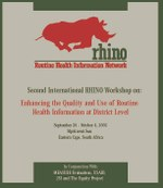Second International RHINO Workshop on: Enhancing the Quality and Use of Routine Health Information at the District Level