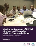 Monitoring Outcomes of PEPFAR Orphans and Vulnerable Children Programs in Kenya: Dissemination Workshop